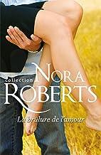 La brûlure de l'amour (Nora Roberts) (French Edition)