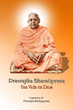 Pravrajika Bharatiprana: Una Vida en Dios