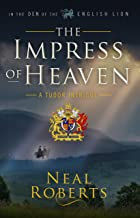 The Impress of Heaven (In the Den of the English Lion Book 2)