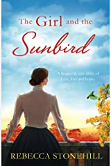 The Girl and the Sunbird: A beautiful, epic story of love, loss and hope Kindle Edition