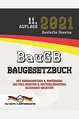 BauGB - Baugesetzbuch: Mit Nebengesetzen & Einführung des Volljuristen und Bestsellerautors Alexander Goldwein (Aktuelle Gesetze 2021) (German Edition) Kindle Edition
