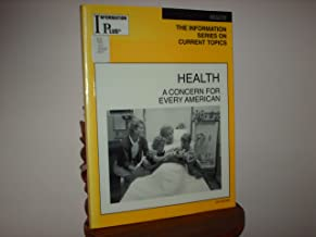 Health: A Concern for Every American (Information Plus Reference Series)