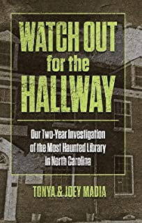 Watch Out for the Hallway: Our Two-Year Investigation of the Most Haunted Library in North Carolina
