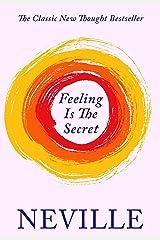 Feeling Is The Secret Kindle Edition