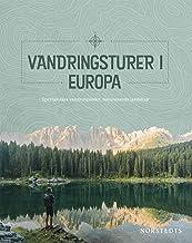 Vandringsturer i Europa : spektakulära vandringsleder, fascinerande landskap
