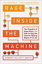 Rage Inside the Machine: The Prejudice of Algorithms, and How to Stop the Internet Making Bigots of Us All (English Edition)
