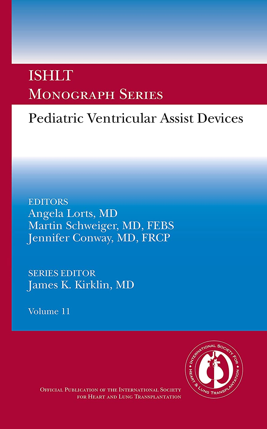 大きなスケールで見ると歯消えるPediatric Ventricular Assist Devices: Ishlt Monograph Series Volume 11 (English Edition)