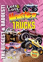Lots & Lots of Monster Trucks Volume 1 - The Biggest and Baddest