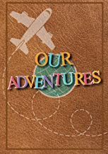 Our Adventures: A Bucket List Journal For Couples with 101 Ideas for Romantic and Fun Adventures; Checklist pages for 101 adventures and 101 journal pages, Couples or Partners Journal of Adventures PDF