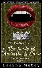 The Lands of Aurellia & Caro 2: Battle of the Pires (The Kratius Series)