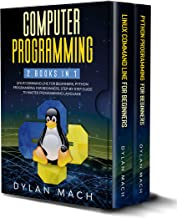 Computer Programming: 2 books in 1: LINUX COMMAND LINE For Beginners, PYTHON Programming For Beginners. Step-by-Step Guide to master Programming Language (English Edition)