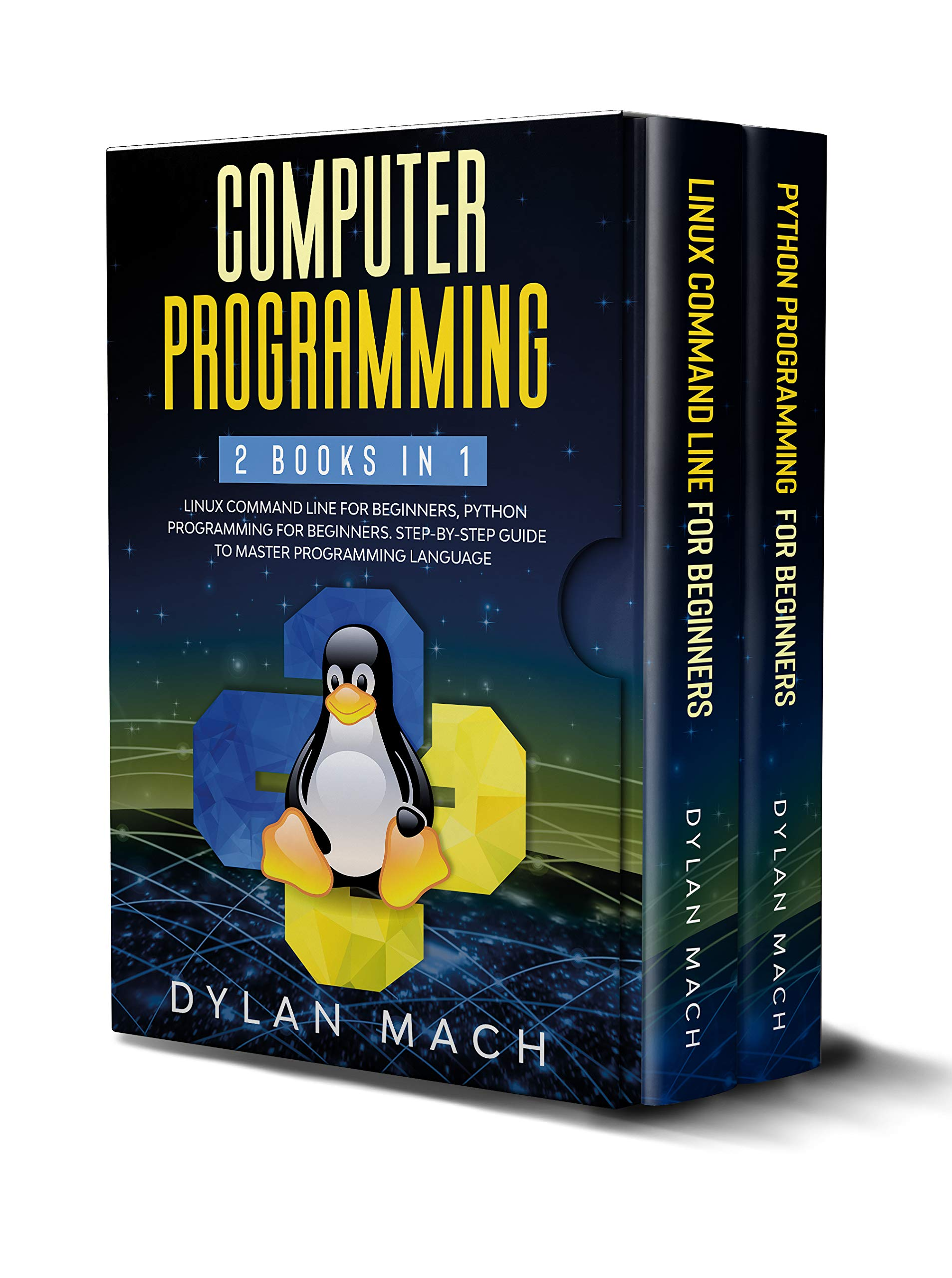 Computer Programming: 2 books in 1: LINUX COMMAND LINE For Beginners, PYTHON Programming For Beginners. Step-by-Step Guide to master Programming Language