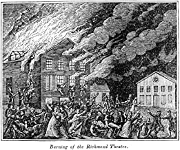 Richmond Theater Fire Nthe Burning Of The Theater In Richmond Virginia 26 December 1811 76 People Among Them The Governor Of Virginia Lost Their Lives Contemporary Wood Engraving Poster Print by (18