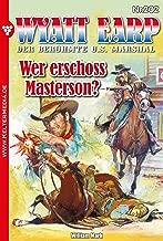 Wyatt Earp 202 – Western: Wer erschoss Masterson? (German Edition)