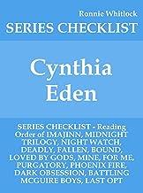 Cynthia Eden - SERIES CHECKLIST - Reading Order of IMAJINN, MIDNIGHT TRILOGY, NIGHT WATCH, DEADLY, FALLEN, BOUND, LOVED BY GODS, MINE, FOR ME, PURGATORY, PHOENIX FIRE, DARK OBSESSION, BATTLI