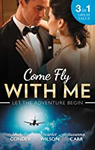 Come Fly With Me/His Last Chance At Redemption/English Girl In New York/Secrets Of A Bollywood Marriage (Dark, Demanding a...
