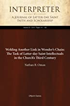 Welding Another Link in Wonder's Chain: The Task of Latter-day Saint Intellectuals in the Church's Third Century (Interpre...