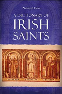 A Dictionary of Irish Saints