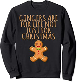 Gingers Are For Life Not Just For Christmas Gingers Xmas Sweatshirt