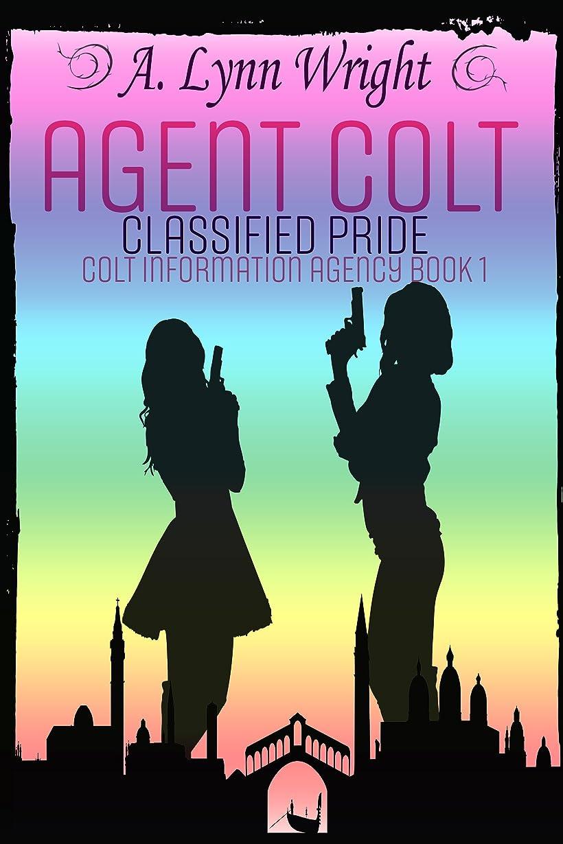 防衛祖先霜Agent Colt: Classified Pride (Colt Information Agency Book 1) (English Edition)