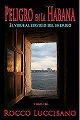 Peligro en La Habana (Thriller, nueva edición y traducción): El virus al servicio del enemigo. Un víaje policíaco lleno de peligros, sospechas, intrigas ... Alexander Keeric) (Spanish Edition) Formato Kindle