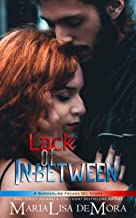 Lack of In-between (Borderline Freaks MC Book 3)
