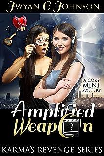 Amplified Weapon: A Cozy Mini-Mystery (Karma's Revenge Book 4)