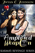 Amplified Weapon: A Cozy Mini-Mystery (Karma's Revenge Book 4) (English Edition)