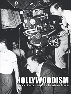 Hollywoodism: Jews, Movies, and The American Dream
