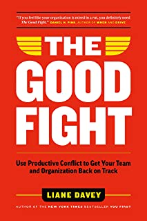 The Good Fight: Use Productive Conflict to Get Your Team and Organization Back on Track (English Edition)