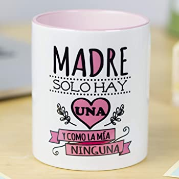La Mente es Maravillosa - Taza con frase y dibujo divertido (Madre solo hay una y como la mía ninguna) Regalo original para MAMÁ