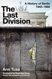 The Last Division: Berlin, the Wall, and the Cold War