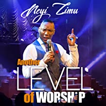 neyi zimu another level of worship songs