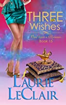 Three Wishes (Once Upon A Romance Series, Book 15): A Romantic Comedy, Fairy Tale Retelling
