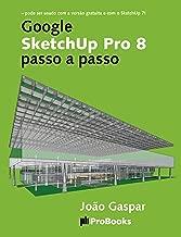 Google SketchUp Pro 8 passo a passo (Portuguese Edition)