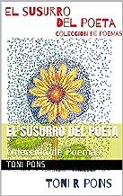 EL SUSURRO DEL POETA : Coleccion de Poemas