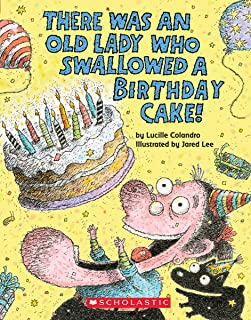 There Was an Old Lady Who Swallowed a Birthday Cake: A Board Book