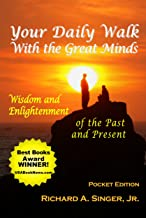Your Daily Walk with The Great Minds: Wisdom and Enlightenment of the Past and Present, Pocket Edition (Spiritual Dimensions)