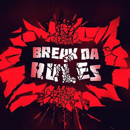 Break da Rules [Explicit]
