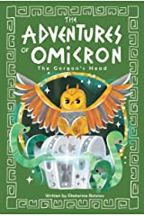 The Adventures of Omicron: The Gorgon's Head: Book 3 Kindle Edition