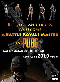 Best tips and tricks to become a Battle Royale Master in PUBG: PLAYERUNKNOWN's BATTLEGROUNDS Game Guide 2019 version (English Edition)