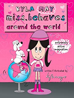 Kyla May Miss. Behaves: Around the World
