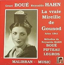 Boue & Hahn: The True Mireille of Gounod / Melodies