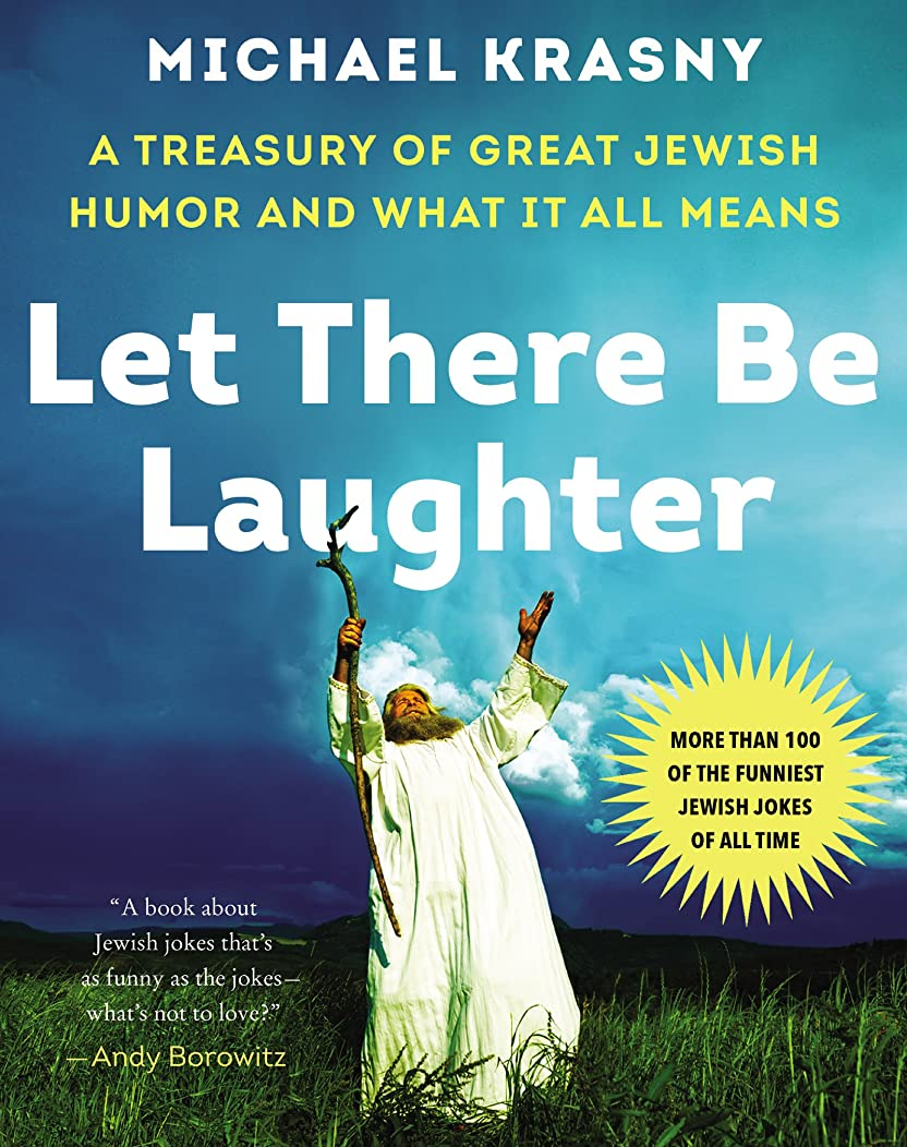 シャイコイルメンターLet There Be Laughter: A Treasury of Great Jewish Humor and What It All Means (English Edition)
