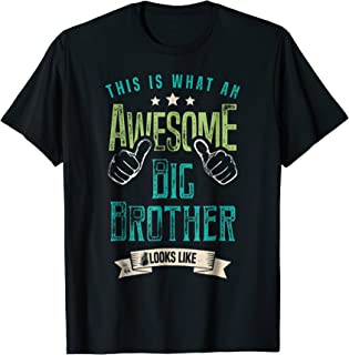 This Is What An Awesome Big Brother Looks Like Shirt