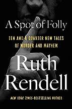 Best a spot of folly ruth rendell Reviews