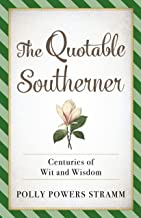 The Quotable Southerner: Centuries of Wit and Wisdom
