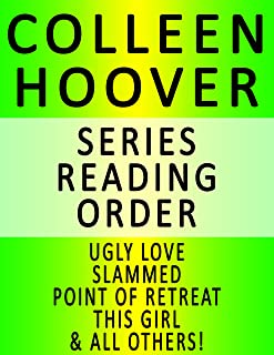 COLLEEN HOOVER — SERIES READING ORDER (SERIES LIST) — IN ORDER: UGLY LOVE, SLAMMED, POINT OF RETREAT, THIS GIRL, HOPELESS,...