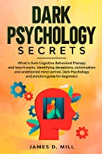 Dark psychology secrets: What is Dark Cognitive Behavioral Therapy and how it works. Identifying deceptions, victimization...