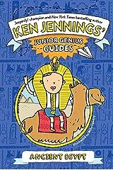 Ancient Egypt (Ken Jennings' Junior Genius Guides) Kindle Edition
